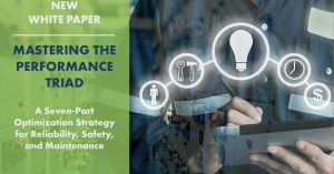 How to Master Reliability, Safety, and Maintenance in Your Organization